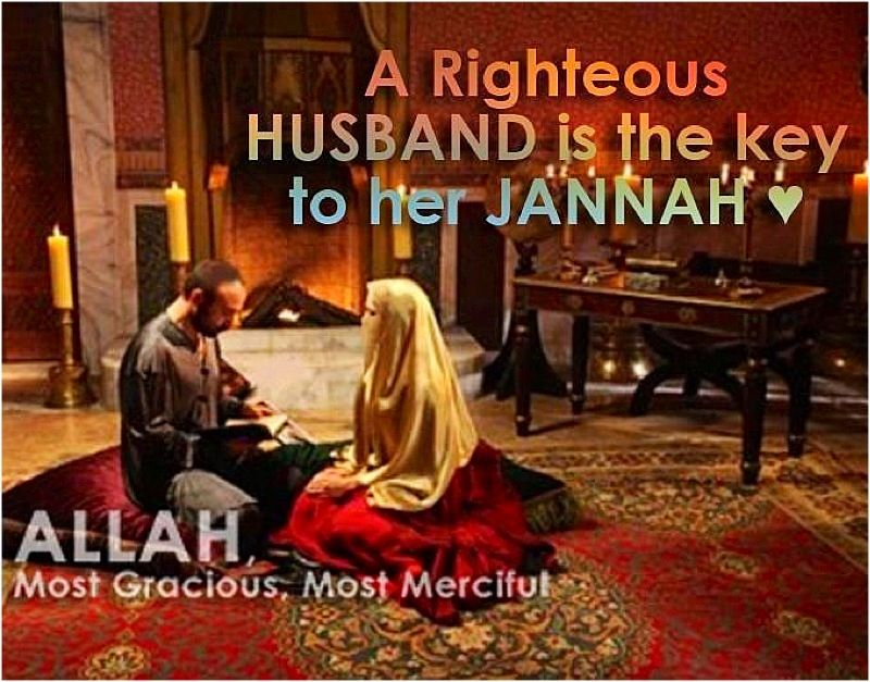 A righteous husband is the key to her jannah