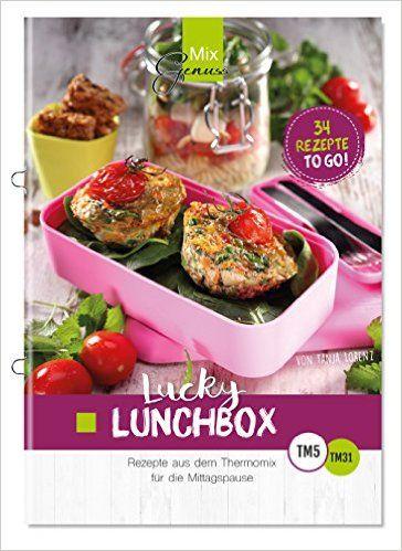 Lucky Lunchbox Rezepte Aus Dem Thermomix Fur Die Mittagspause Amazon De Tanja Lorenz Bucher Rezepte Lunchboxen Lunchbox Ideen