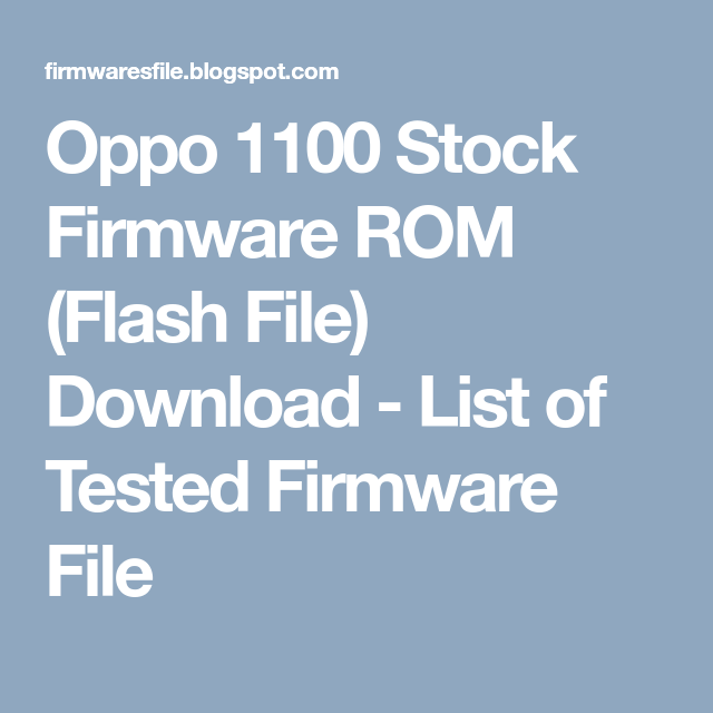 Oppo 1100 Stock Firmware ROM (Flash File) Download - List of