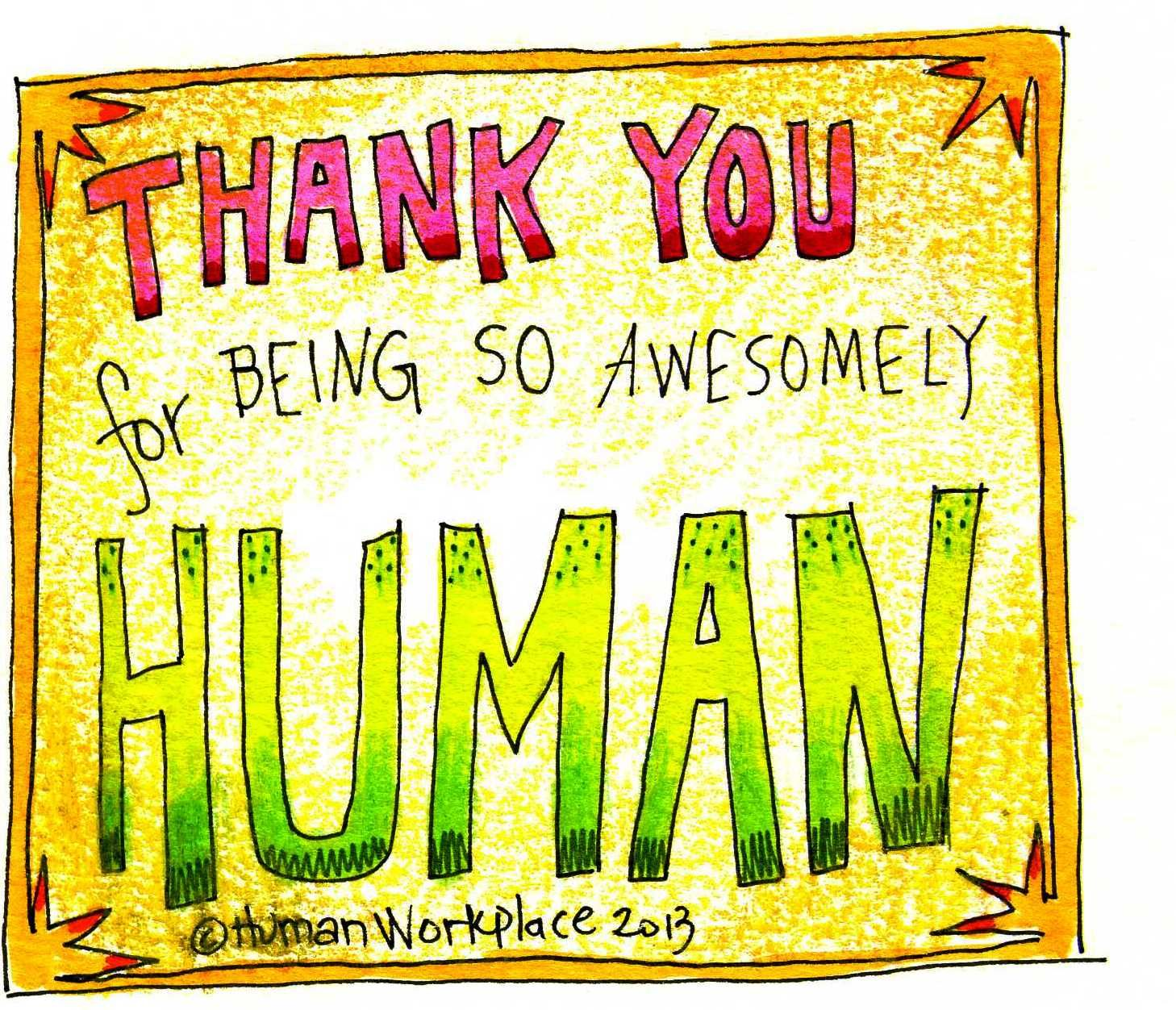 Thank You For Being So Awesomely Human Badge By Liz Ryan From Human Work  Place