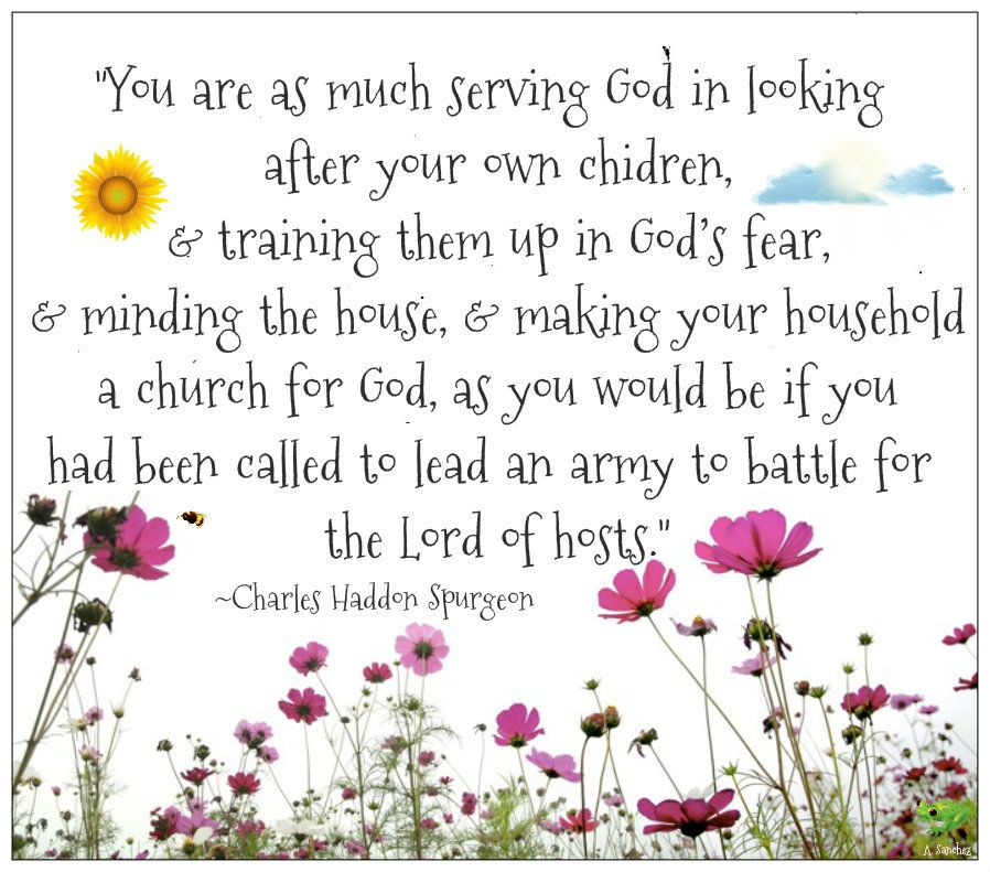 Image result for a mother serving god in the home charles spurgeon