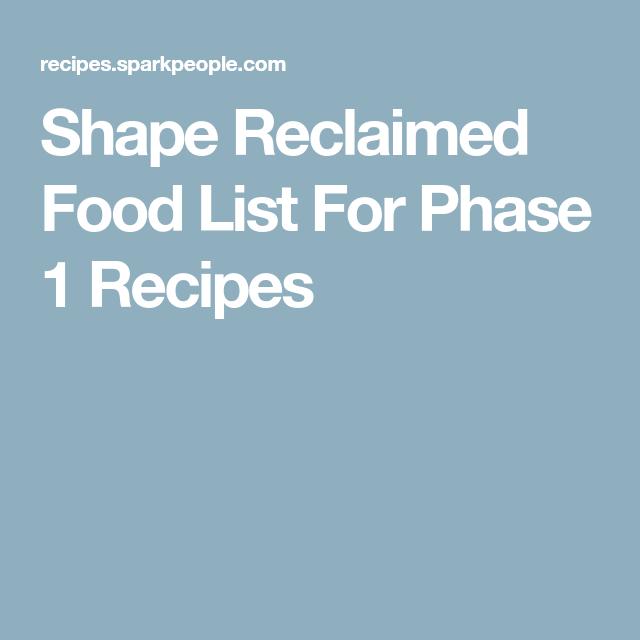 Shape Reclaimed Food List For Phase 1 Recipes Shape Recipes