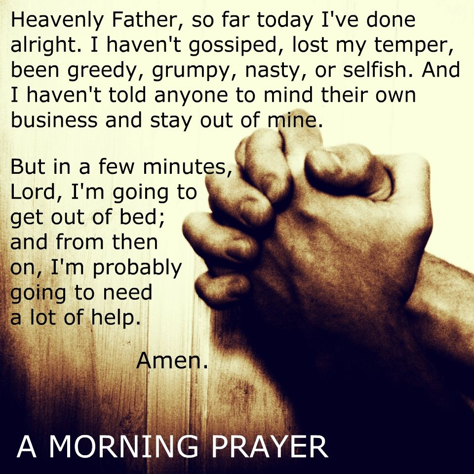 A Morning Prayer. Funny, but necessary.