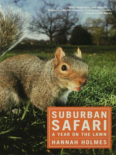 Hannah Holmes: Suburban Safari