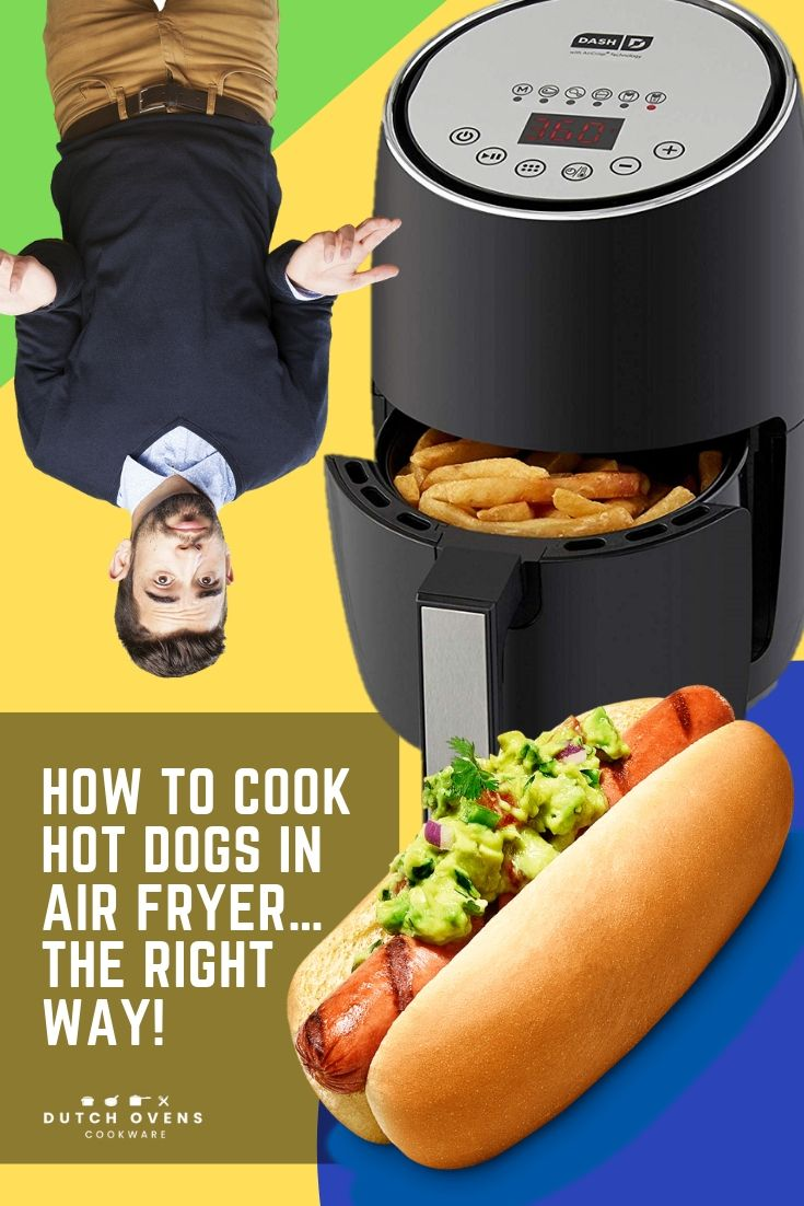 Air Fryer Hot Dogs Done The Right Way How to cook hot