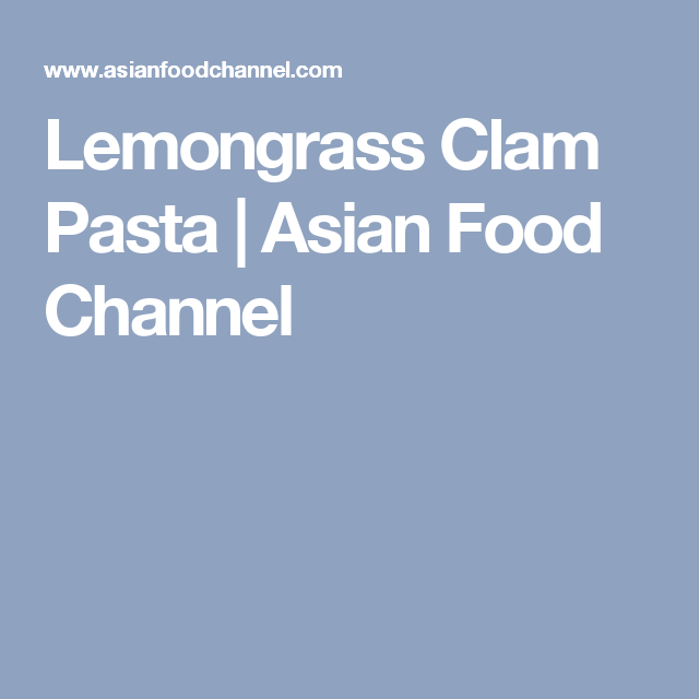 Lemongrass clam pasta asian food channel clams vongole lemongrass clam pasta asian food channel forumfinder Choice Image