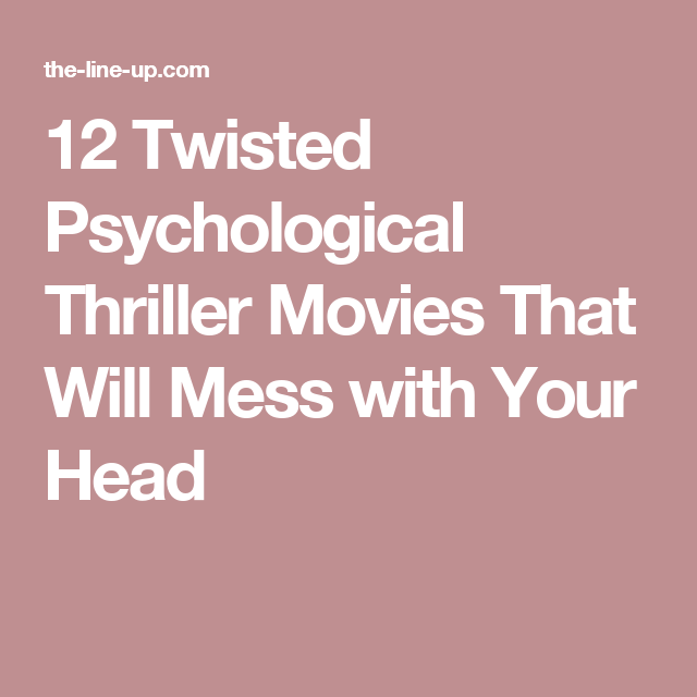 12 Twisted Psychological Thriller Movies That Will Mess with