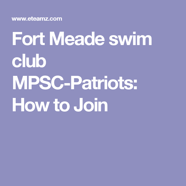 Fort Meade swim club MPSC-Patriots: How to Join