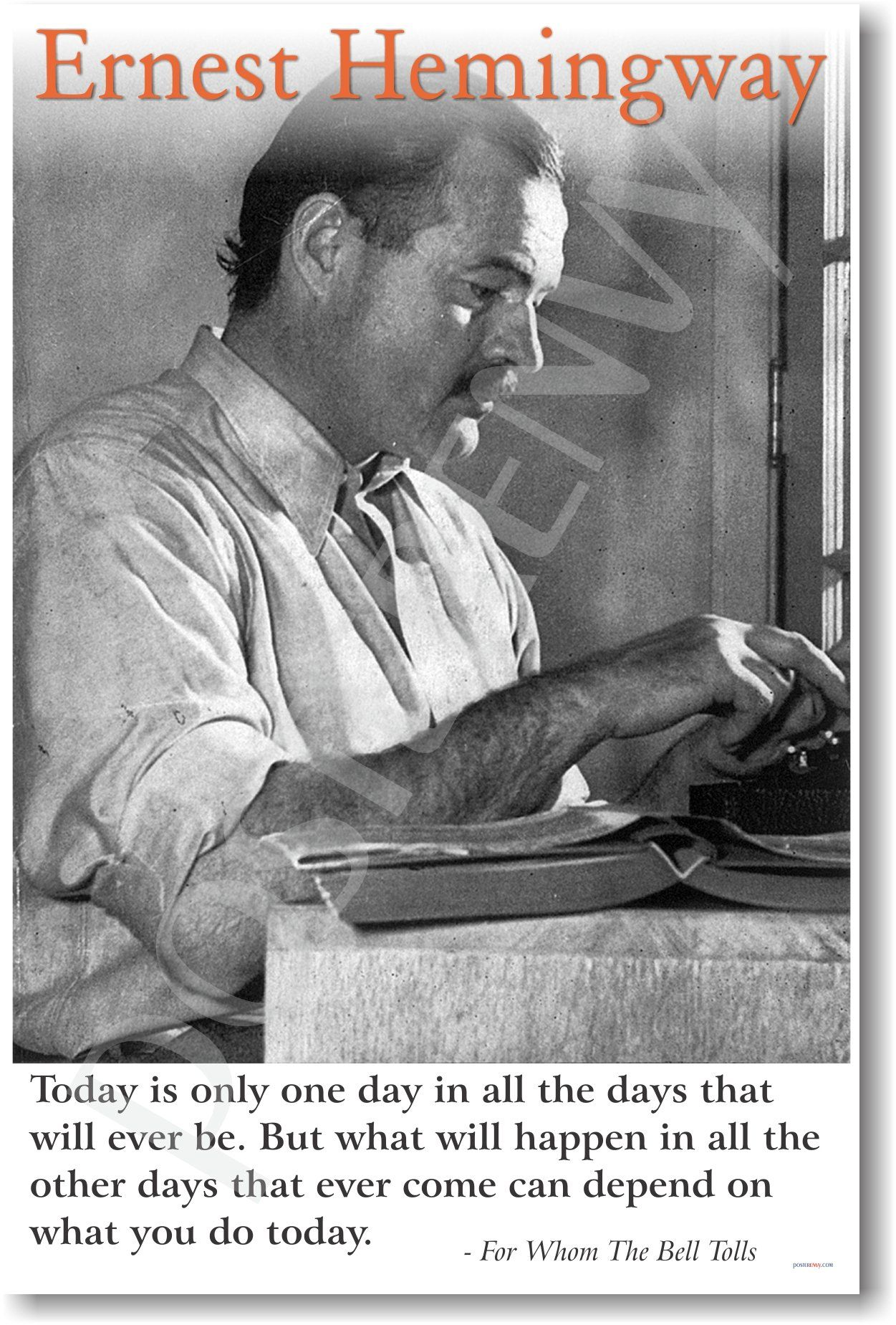 Ernest Hemingway Today Is Only One Day In All The Days That