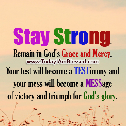 God's Mercy Quotes Extraordinary Stay Strongremain In God's Grace And Mercyyour Test Will