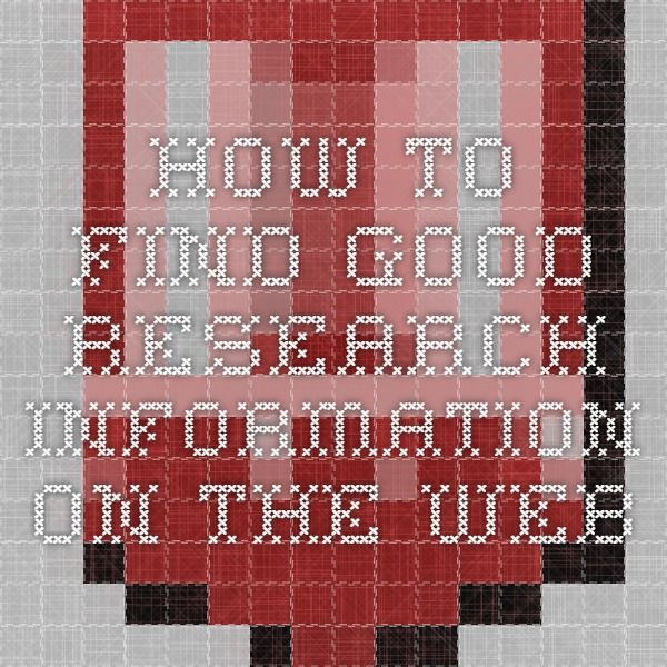 How to find good research information on the web