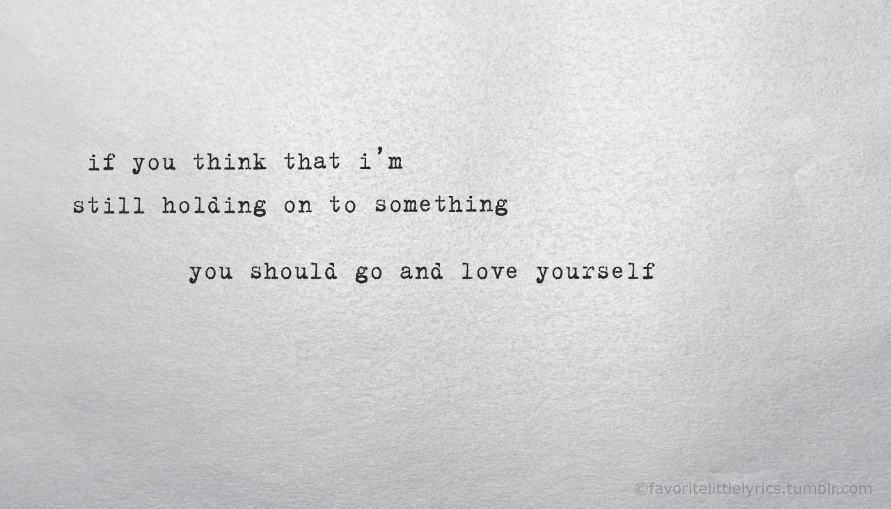 Favoritelittlelyrics Love Yourself Lyrics Sweet Love Words Go And Love Yourself