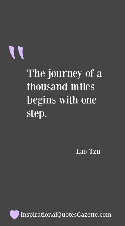 Life Journey Quotes Inspirational Alluring The Journey Of A Thousand Miles Begins With One Step