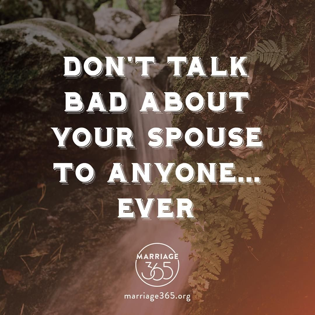 Marriage365 On Instagram Never Ever Talk Bad About Your Spouse To Others It Ruins Their Re Marriage Quotes Funny Inspirational Marriage Quotes Bad Marriage