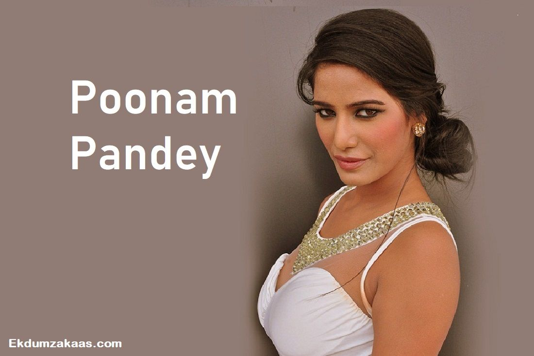 Poonam Pandey Biography In Hindi Wiki Real Name Age Family