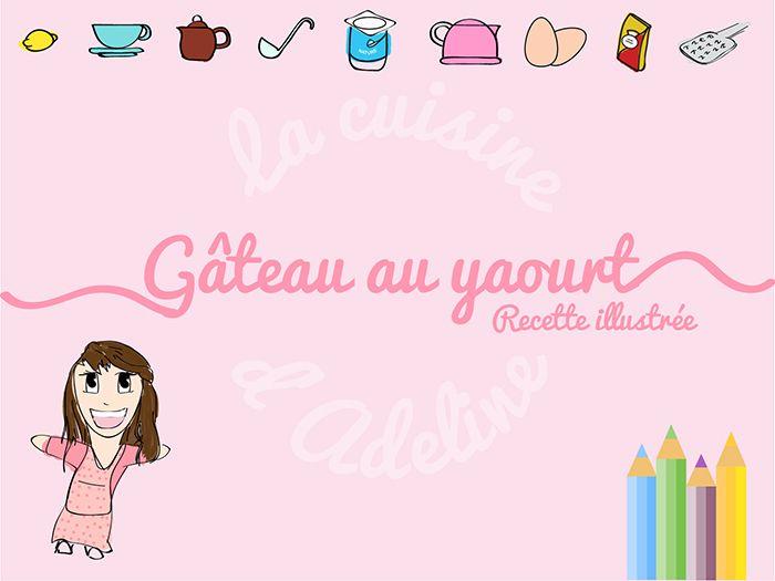Je vous présente ma 1ère recette illustrée : le gâteau au yaourt. Un classique indémodable que vous allez adorer! Recette adaptée aux enfants.