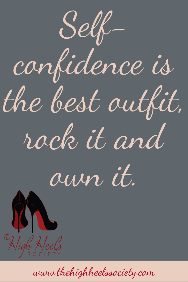 Society Quotes Self Confidence Is The Best Outfit Rock It And Own It.the High