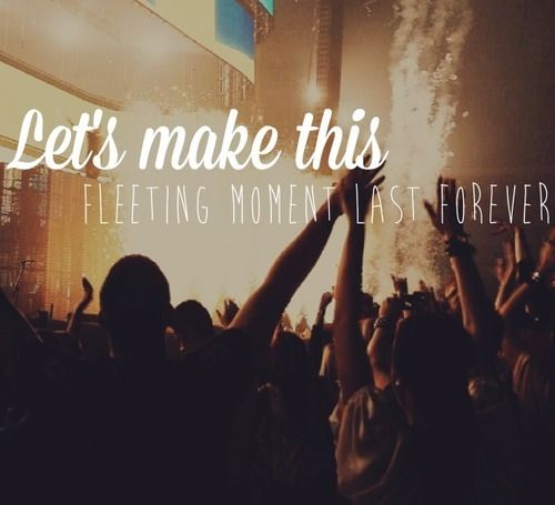 Let's make this feeling moment last forever #quote #lyrics