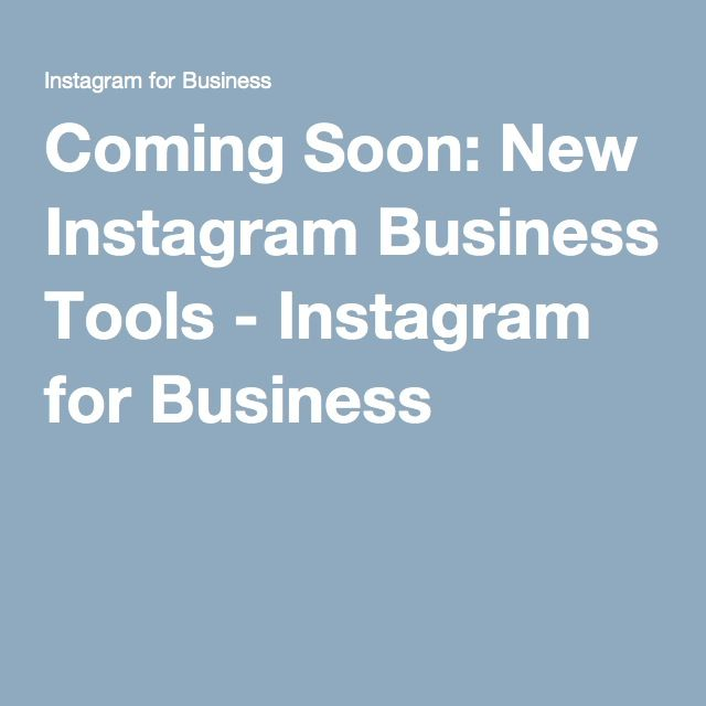 Coming Soon New Instagram Business Tools - Instagram for Business