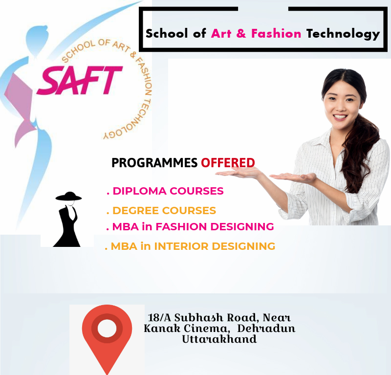 Saft Dehradun Is One Of The Best Fashion Designing College In Dehradun With A Unique Learning Program Delivered Art School Welcome To School School Technology