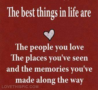 The Best Things In Life Love Life Quotes Quotes Quote Life People