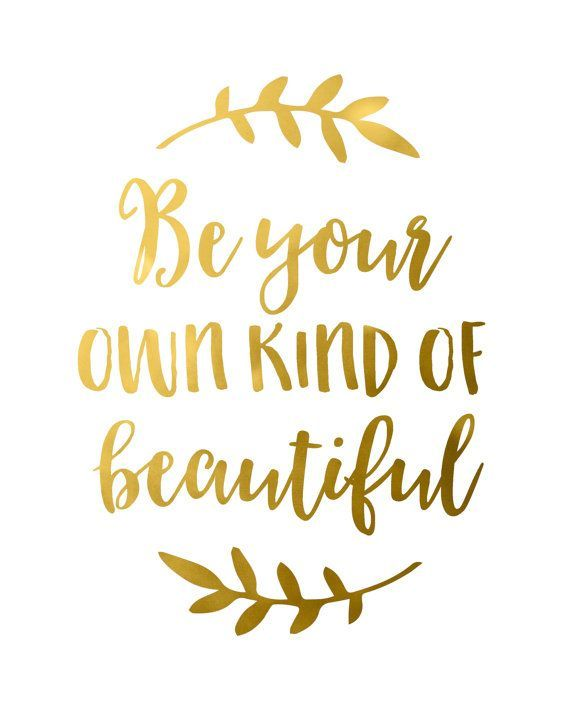 Gold foil quote, Be Your Own Kind of Beautiful, gold foil print ...