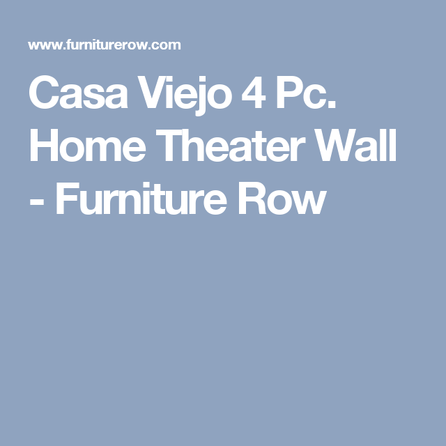 Casa Viejo 4 Pc. Home Theater Wall   Furniture Row