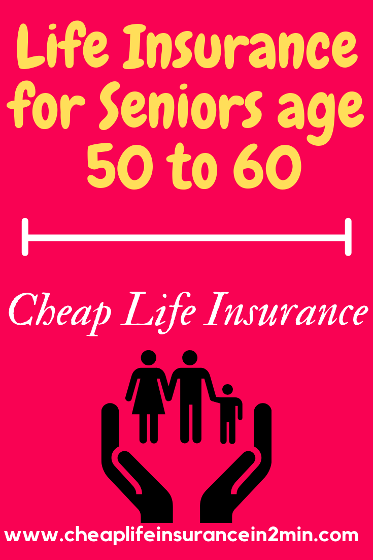 Lifeinsurance For Seniors Age 50 To 60 Cheap Life Insurance Do