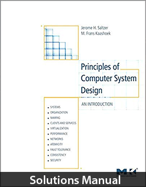 Principles Of Computer System Design 1st Edition Solutions Manual By Saltzer Computer System Online Textbook Get Good Grades