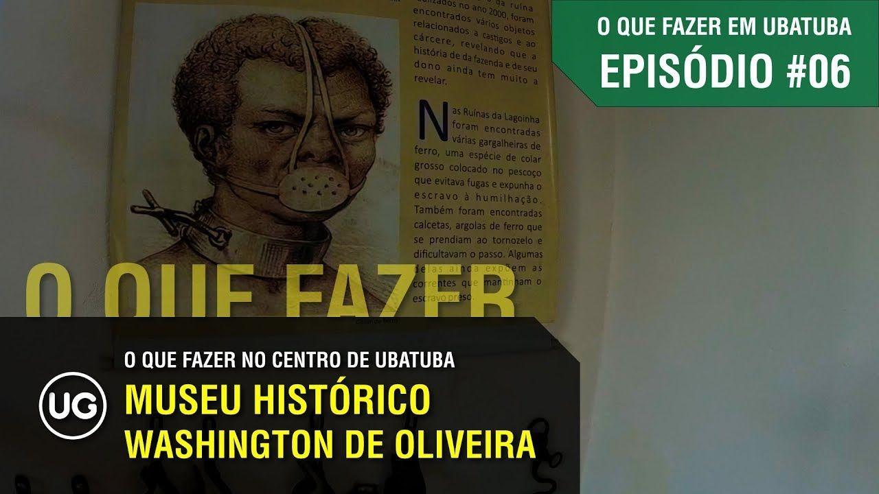 Ep 06 Museu Historico Washington De Oliveira O Que Fazer Na