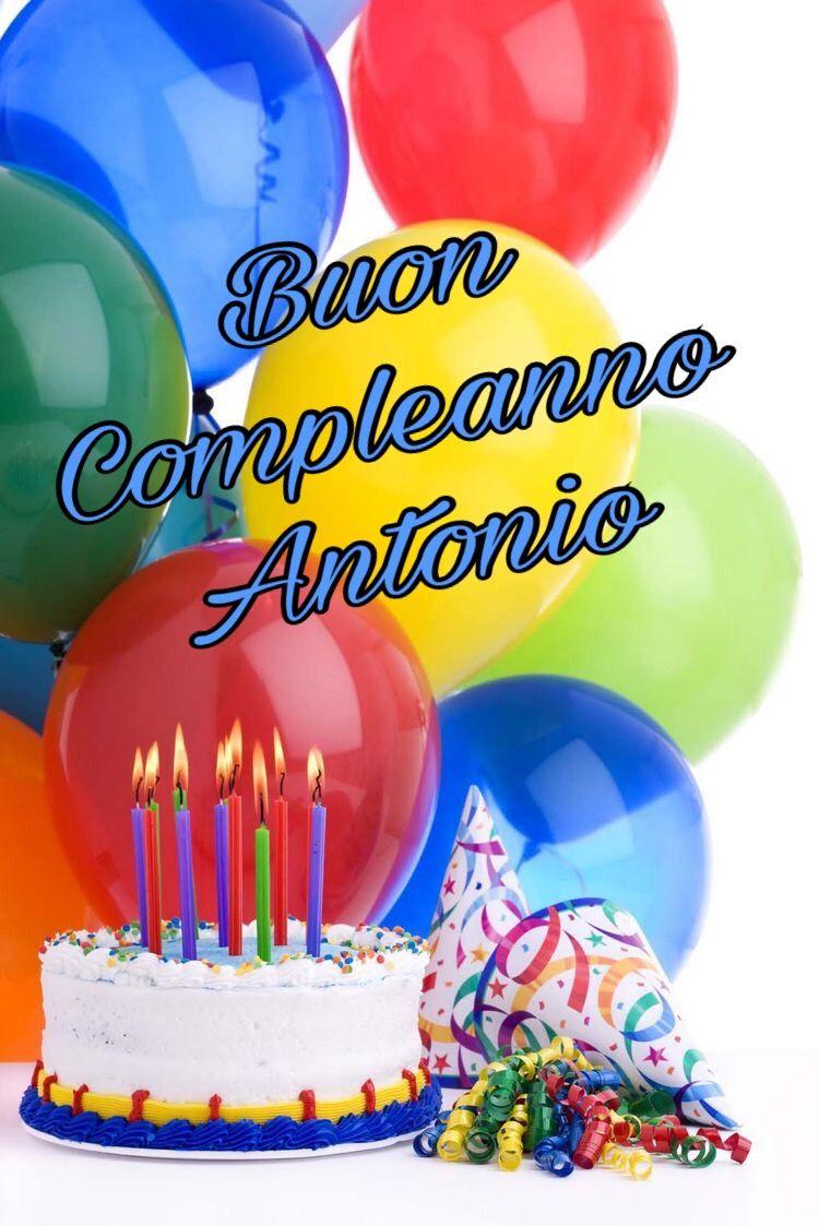 Buon Compleanno Antonio Buon Compleanno Auguri Di Buon