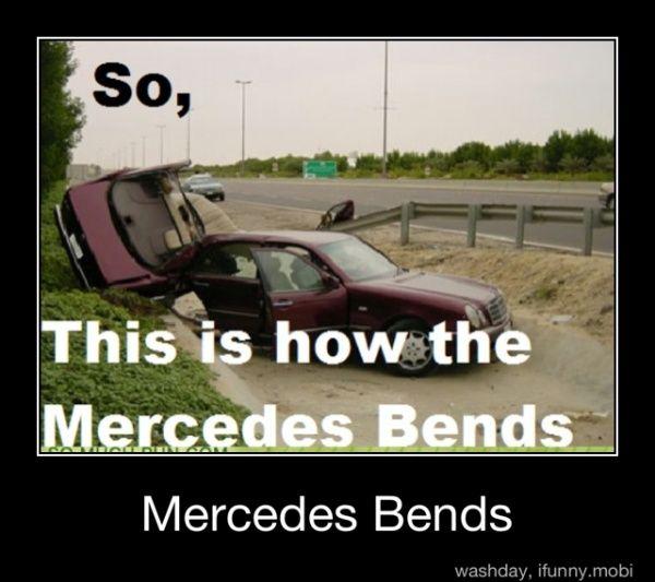 d088ce4c8a2299b6b48101d0435e1ccc mercedes car memes pinterest haha, humor and memes,Mercedes Meme