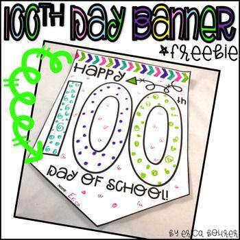 100th Day Banner Freebie 100th Day Of School 100 Days Of School