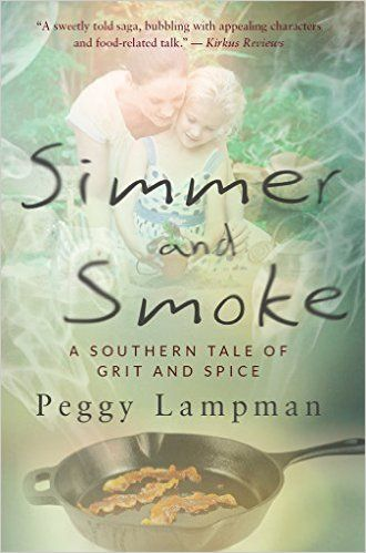 Simmer and Smoke: A Southern Tale of Grit and Spice - Kindle edition by Lampman Peggy. Literature & Fiction Kindle eBooks @ Amazon.com.