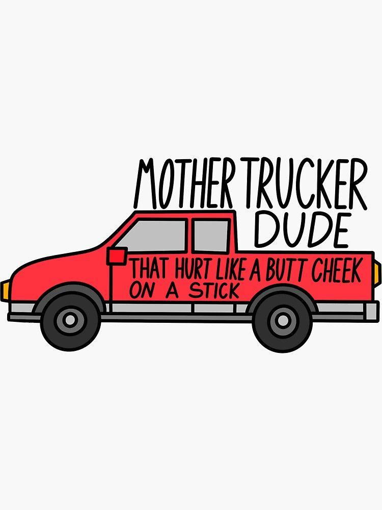 'Mother trucker dude ' Sticker by Sabrina  Sanchez