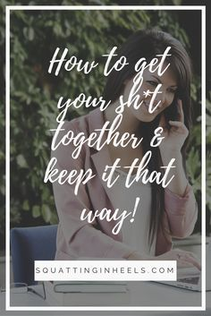 How to keep your shit together. Lovingthyself.net