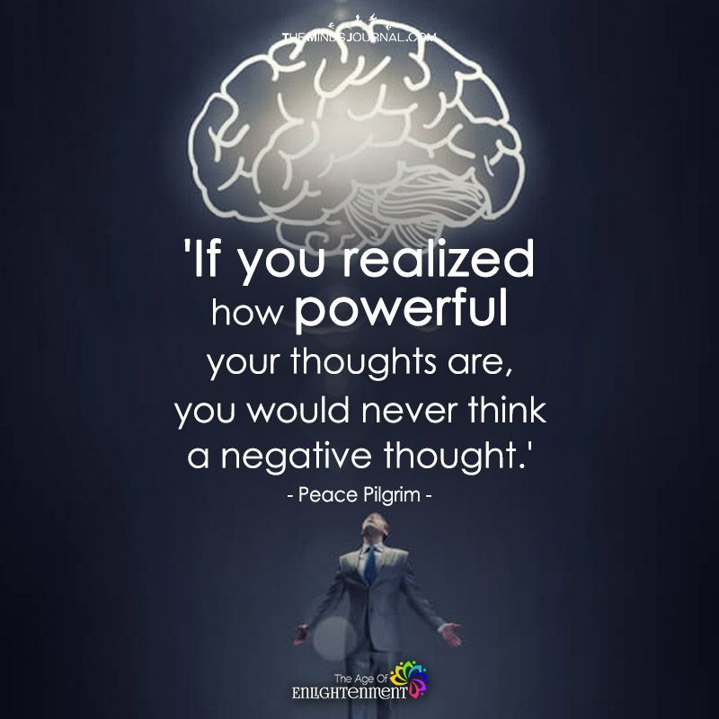 If You Realized How Powerful Your Thoughts Are