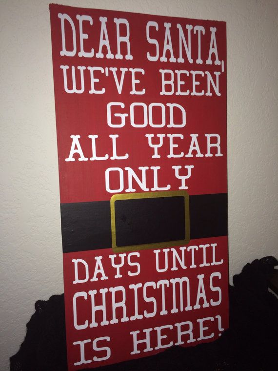 11x22 wood christmas countdown sign sign says dear santa weve been good all year only ___ days until christmas is here the sign is done in - Christmas Countdown Sign