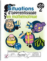 Situations d'apprentissage en mathématique 2 - Éditions de l'Envolée - www.envolee.com