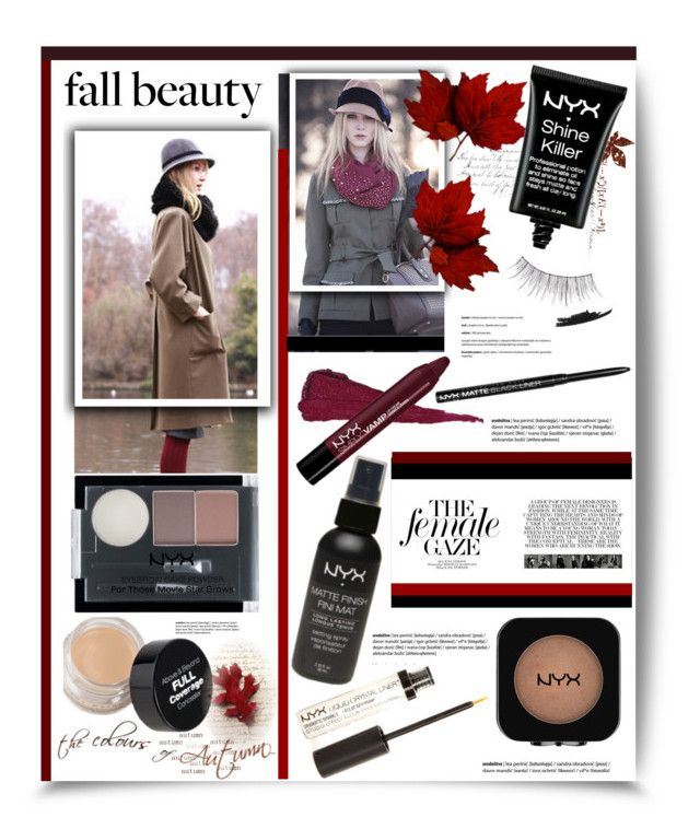 """""""NYX Fall Beauty'"""" by dianefantasy ❤ liked on Polyvore featuring beauty, NYX, nyx, polyvoreeditorial, beautyroutine and fall2015"""