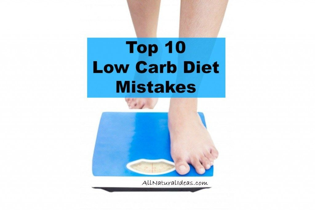 These top 10 low carb diet mistakes lead to not losing ...