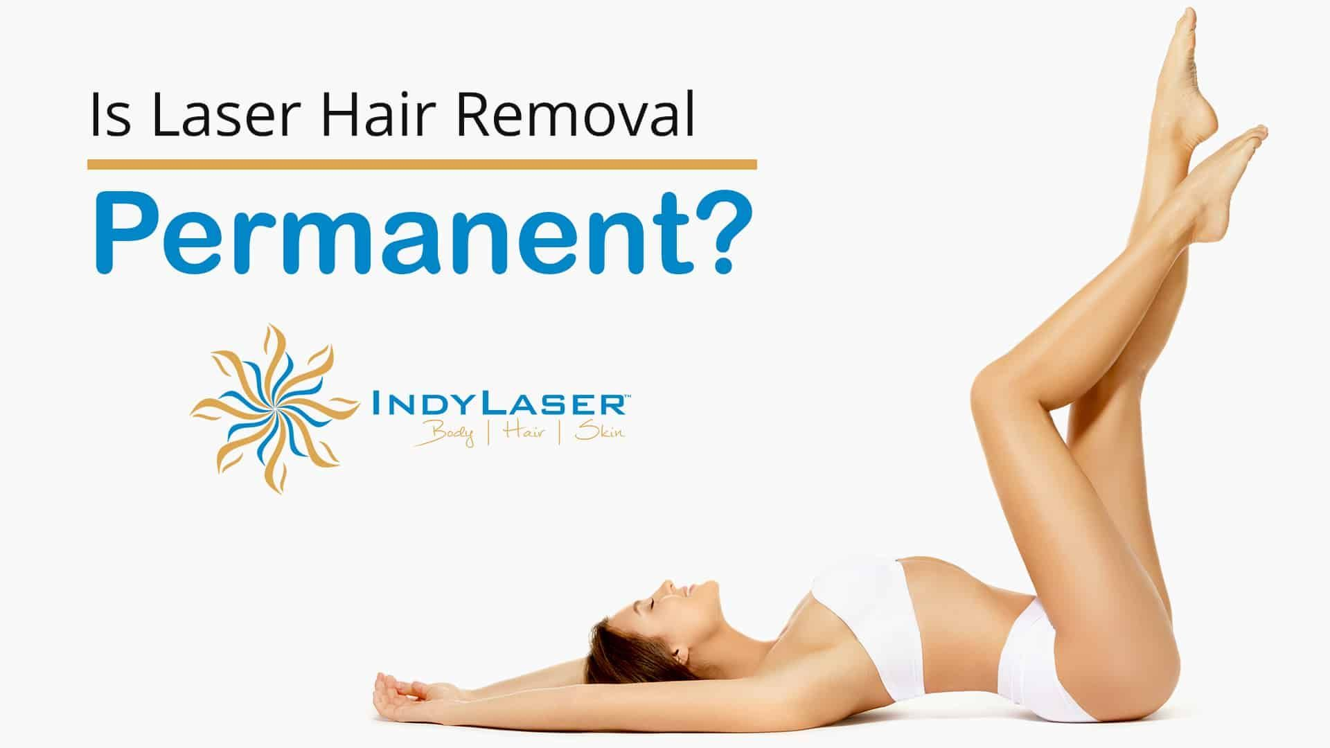 Hair  Laser  Permanent  Removal Is Laser Hair Removal Permanent Is Laser Hair Removal Permanent