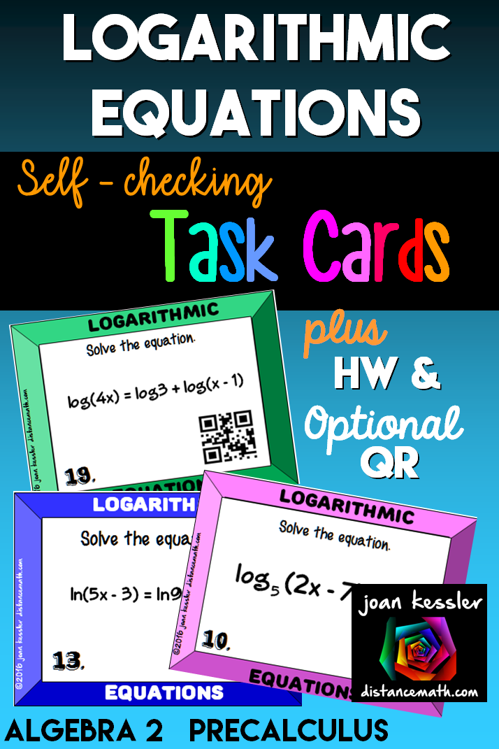 Logarithmic Equations Task Cards plus HW and QR College