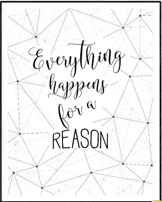 Everything Happens For A Reason Inspirational Print Inspirational