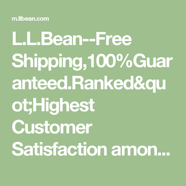 L L Bean Free Shipping 100 Guaranteed Ranked Quot Highest Customer Satisfaction Among Online Apparel Retailers Quot By J Ll Bean Safari Outfits Fashion Plates
