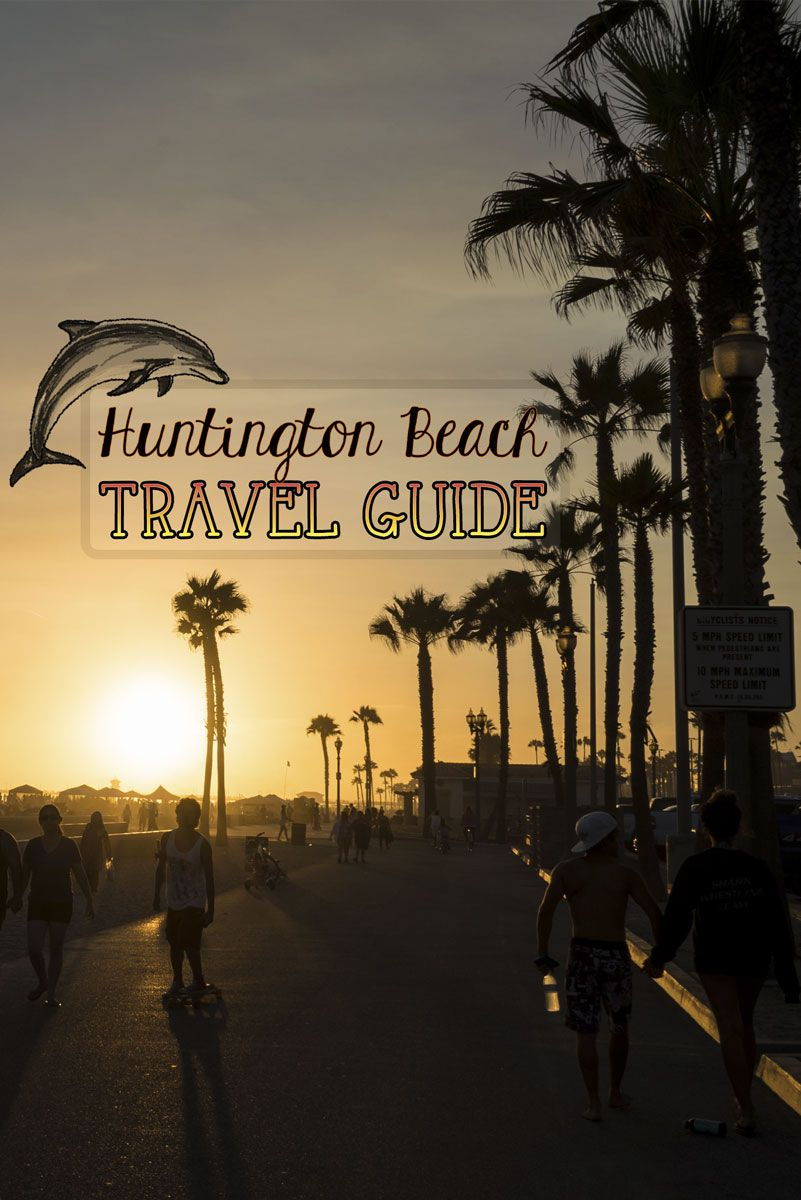 Surf City Usa Huntington Beach Travel Tips A Guide To All The Action Including Where Find Best Fish Tacos Mmmmm