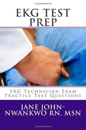 EKG Test Prep Technician Exam Practice Questions Preparation Series