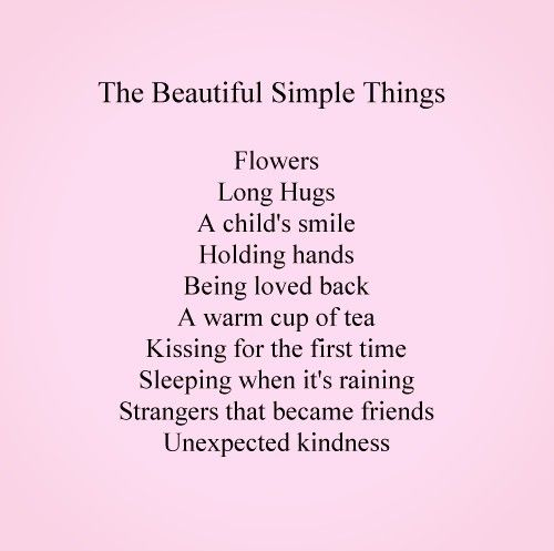 The Beautiful Simple Things In Life Something To Think About
