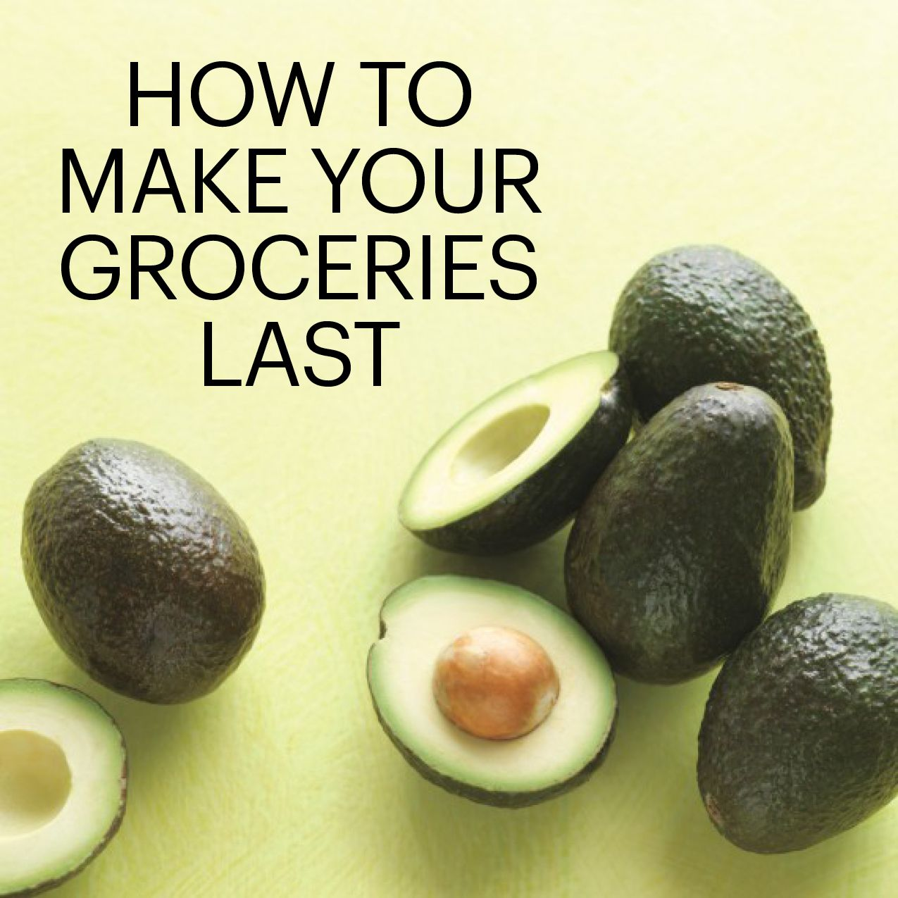 10 Ways To Make Your Groceries Last Longer Organizing