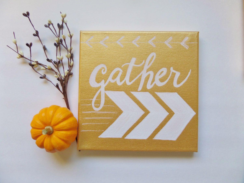 Metallic Gold 8X8 inch canvas sign - GATHER, Thanksgiving decor ...